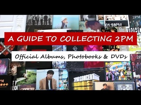 A Comprehensive Guide to Collecting 2PM - Albums, DVDs, Photobooks & Other Official Things
