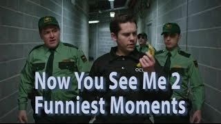 Now You See Me 2 Funniest Moments