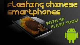 How To Flash ROM for Every China Phone with the SP Flash Tool  ! [HD]