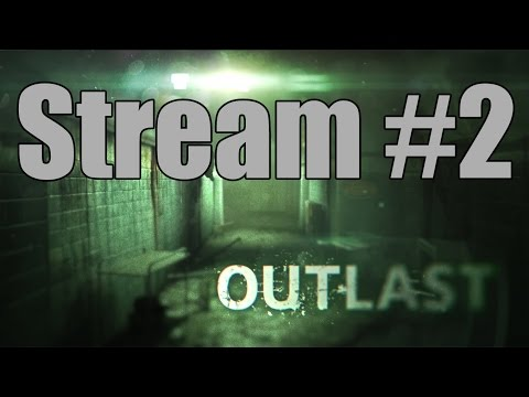 Outlast - Stream #2: The Clenching Continues
