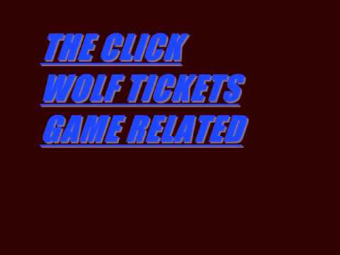 WOLF TICKETS by THE CLICK from the album  GAME RELATED