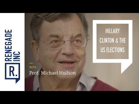 Prof. Michael Hudson on Hillary Clinton and the US Elections