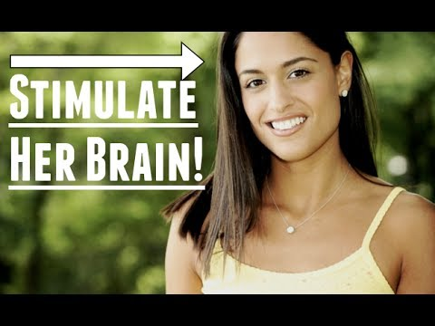 How To Talk To Women - Stimulate Her Brain With This Simple Trick!