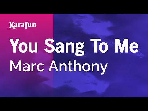 Karaoke You Sang To Me - Marc Anthony *