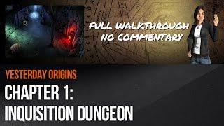 Yesterday Origins - Chapter 1: Inquisition Dungeon walkthrough