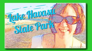 Lake Havasu State Park Review! [Full Time RV Lifestyle]