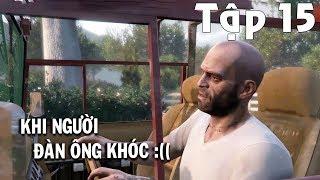 GTA 5 tập 15 : THẤT TÌNH? KHI NGƯỜI ĐÀN ÔNG KHÓC :(( [ Người Lạ Gaming ] #nlg