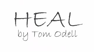 Heal by Tom Odell with Lyrics (if i stay Version)