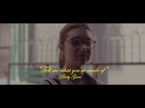 Baby Guru - Tell Me What You're Made of (Official Video)