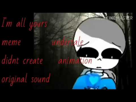 Im All Yours Meme Animation Undertale Youtube