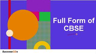 CBSE Full-Form | What is the full form of CBSE? SuccessCDs Full Forms