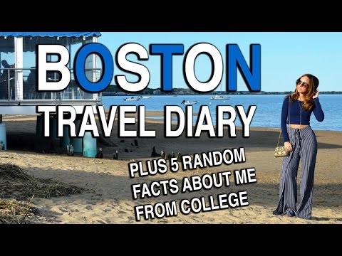 Boston Travel Diary + 5 Facts About Me From College