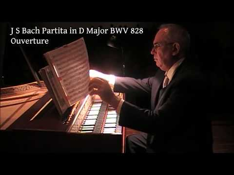 J S Bach:  Partita in D  Major BWV  828 complete. Robert Hill, harpsichord live 2012