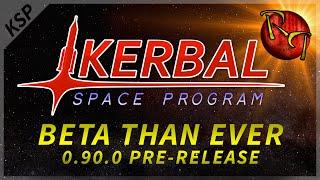 Game | Kerbal Space Program v0.90.0 BETA Pre Release Sneak P