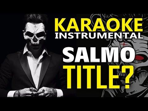 Salmo ft. Nitro e Axos: TITLE? (Karaoke - Instrumental)