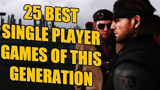 25 Best Single Pląyer Games of this Generation You NEED To Play