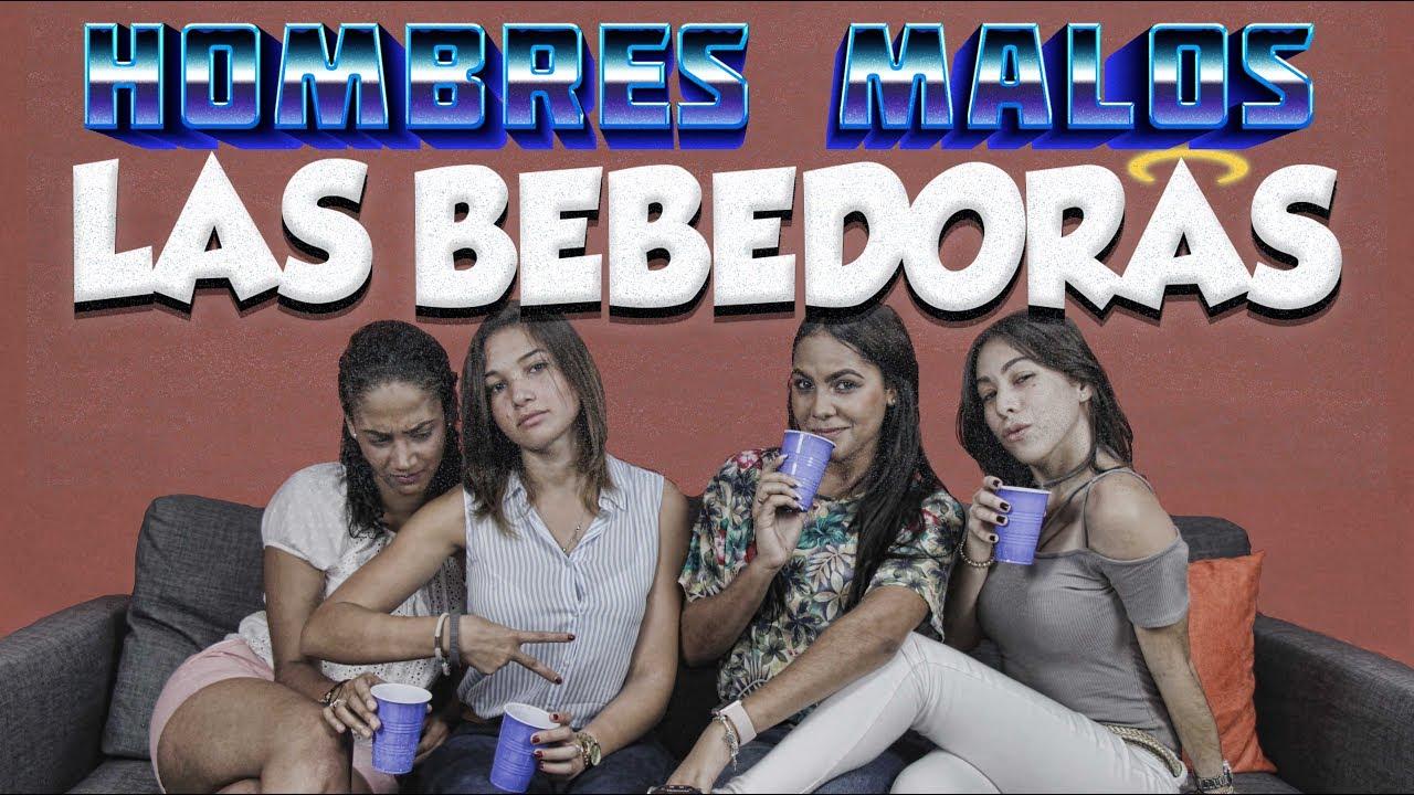 Las Bebedoras - ¿Porque a las mujeres DOMINICANAS les gustan los hombres malos?