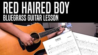 Red Haired Boy Bluegrass Guitar Lesson - History, Rhythm, Melody, and Variations!