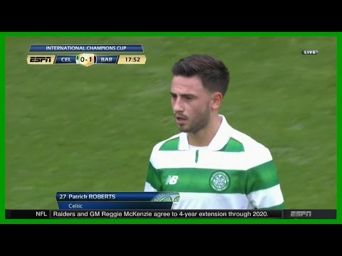 Patrick Roberts vs Barcelona (Neutral) 30/07/2016 | English Commentary | HD