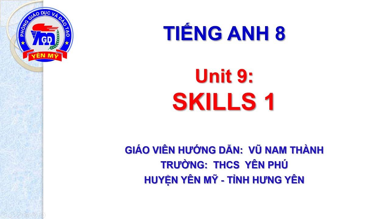 Tiếng Anh lớp 8 – Unit 9: SKILLS 1 Vu Nam Thanh C2 Yen Phu