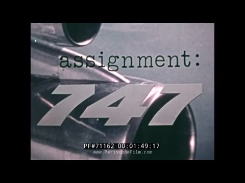 "BOEING AIRCRAFT PROMOTIONAL FILM ""ASSIGNMENT 747"" 71162"