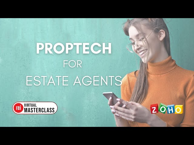 REI MASTERCLASS | #2 PropTech for Estate Agents