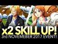 x2 SKILL UP! 3rd November 2017! (One Piece Treasure Cruise - Global)