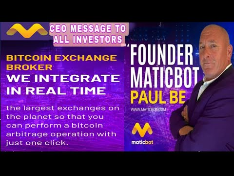 MATICBOT CEO – MR PAUL BE MESSAGE TO ALL INVESTORS | Bitcoin Exchange Broker |