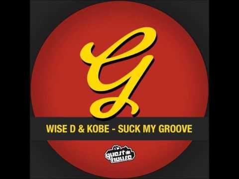 Wise D & Kobe - Suck My Groove