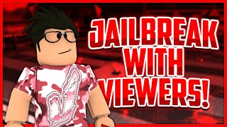 🔴 Jailbreak with Viewers! - Roblox Live stream
