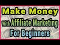 How To Make Money With Affiliate Marketing For Beginners(2 Easy Ways)
