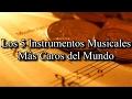 Los 5 Instrumentos Musicales Mas Caros del Mundo - 2017