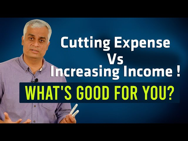 Cutting Expense Vs Increasing Income | Which is better?
