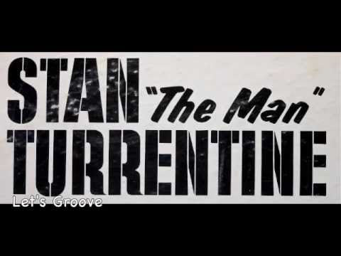 "Stanley Turrentine. Stan ""The Man"" Turrentine."
