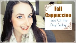 Face Of The Day Friday- Fall Cappuccino