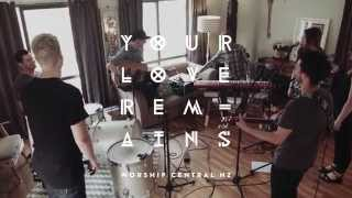 Your Love Remains // WORSHIP CENTRAL NZ