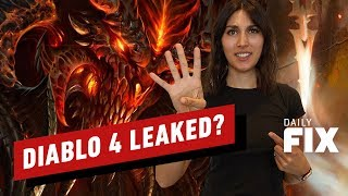 Diablo 4 May Have Just Been Leaked - IGN Daily Fix