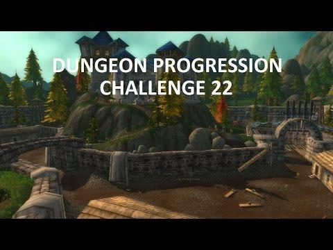 World of Warcraft - Dungeon Progression Challenge 22