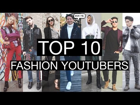 The Top 10 Fashion Youtubers!  (2017)