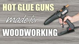 Glue Gun Hacks for Woodworking