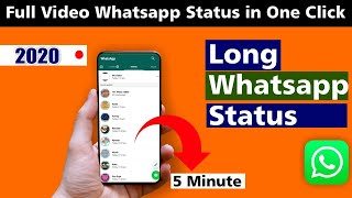 How to post long video on whatsapp status in one click | How to increase whatsapp status time