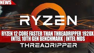 Ryzen 12 Core Faster Than Threadripper 1920X | Intel 10th Gen Benchmark | Intel MDS