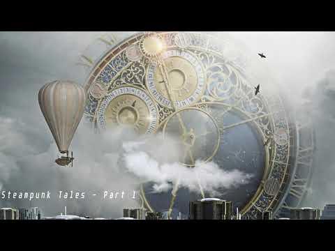 Steampunk Tales Part 1 - Instrumental Steampunk music.