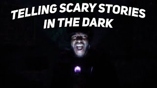 TELLING SCARY STORIES IN THE DARK! LIVE