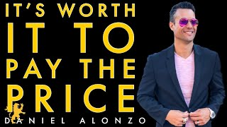 Daniel Alonzo- Its Worth It To Pay The Price