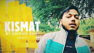 KISMAT | Shivam sah | SBR | Ravi roy | Pryanshu | 2k19-2k20