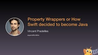 Property Wrappers or How Swift decided to become Java - iOS Conf SG 2020