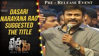 Dasari Narayana Rao Suggested The Title Khaidi No 150 Chiranjeevi @ Pre Release Event