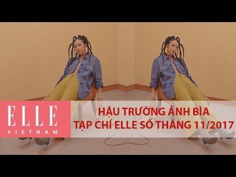 [Hậu Trường Bộ Ảnh] Hậu Trường Ảnh Bìa Tạp chí ELLE Số Tháng 11/2017 | ELLE Vietnam