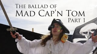 The Ballad of Mad Cap'n Tom: Part 1